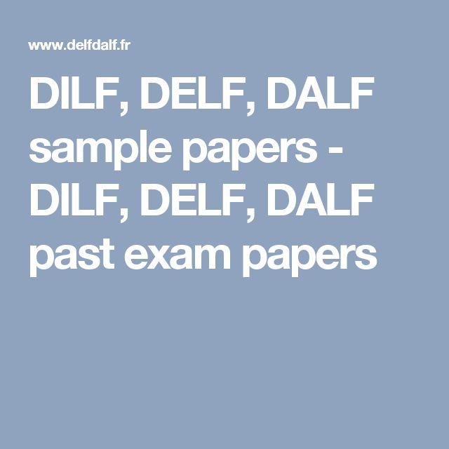 DILF, DELF, DALF sample papers - DILF, DELF, DALF past exam papers