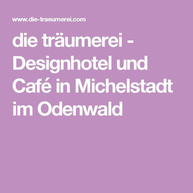 die träumerei - Designhotel und Café in Michelstadt im Odenwald