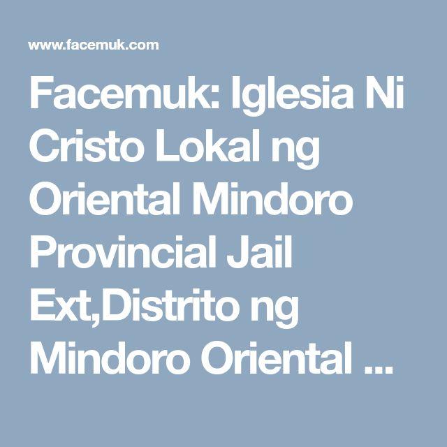 Facemuk: Iglesia Ni Cristo Lokal ng Oriental Mindoro Provincial Jail Ext,Distrito ng Mindoro Oriental North