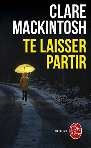 Te laisser partir de Clare Mackintosh https://www.amazon.fr/dp/225308672X/ref=cm_sw_r_pi_dp_x_BPoCzbW40RN8X