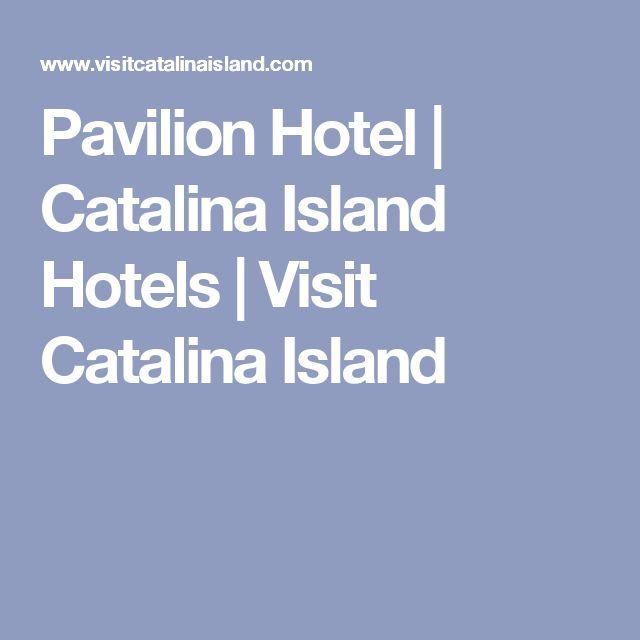 Pavilion Hotel | Catalina Island Hotels | Visit Catalina Island