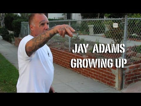 I will remember you as one of my idols, for sure. Jay Adams Discusses Growing up in Dogtown. Repinned by www.smokeweedeveryday.org