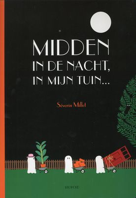 Midden in de nacht, in mijn tuin... - Séverin Millet