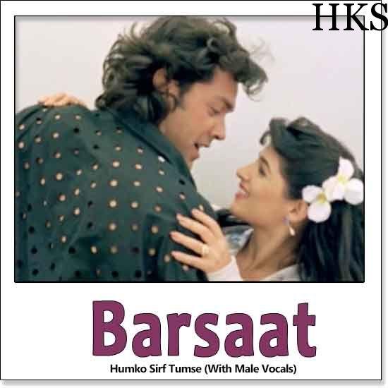 http://hindikaraokesongs.com/humko-sirf-tumse-with-male-vocals-barsaat.html   Name of Song - Humko Sirf Tumse (With Male Vocals) Album/Movie Name - Barsaat Name Of Singer(s) - Kumar Sanu, Alka Yagnik Released in Year - 1995 Music Director of Movie - Nadeem-Shravan Movie Cast -...