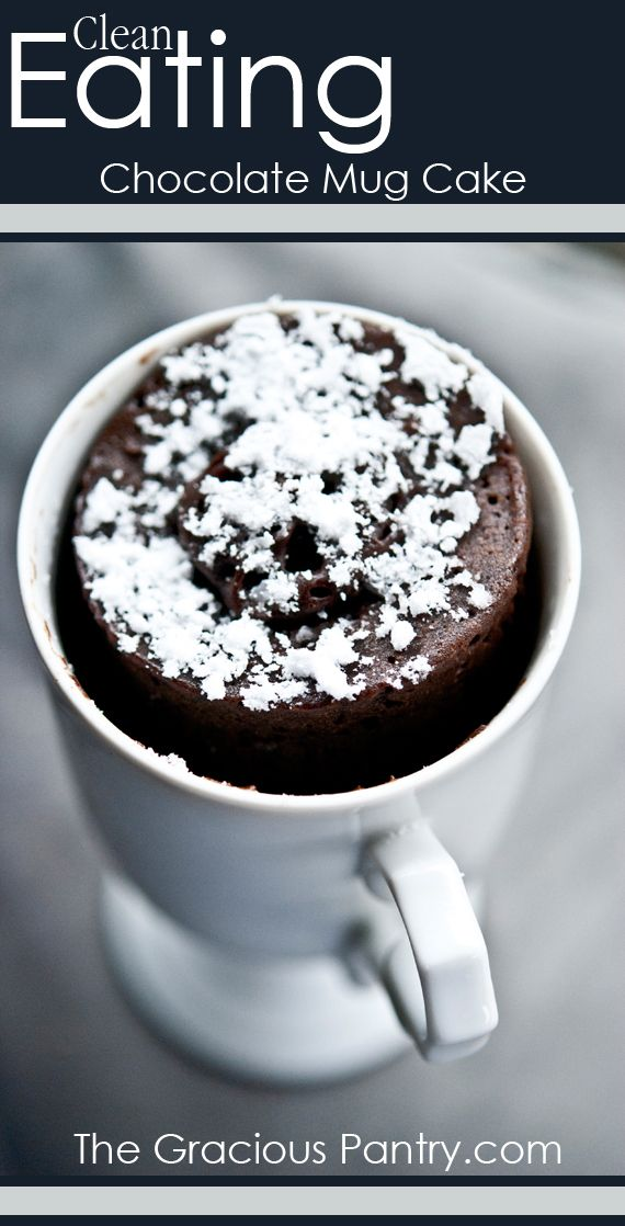 Clean Eating Chocolate Mug Cake. This is an actual recipe from a blogger whose worked on perfecting the mug cake for years.