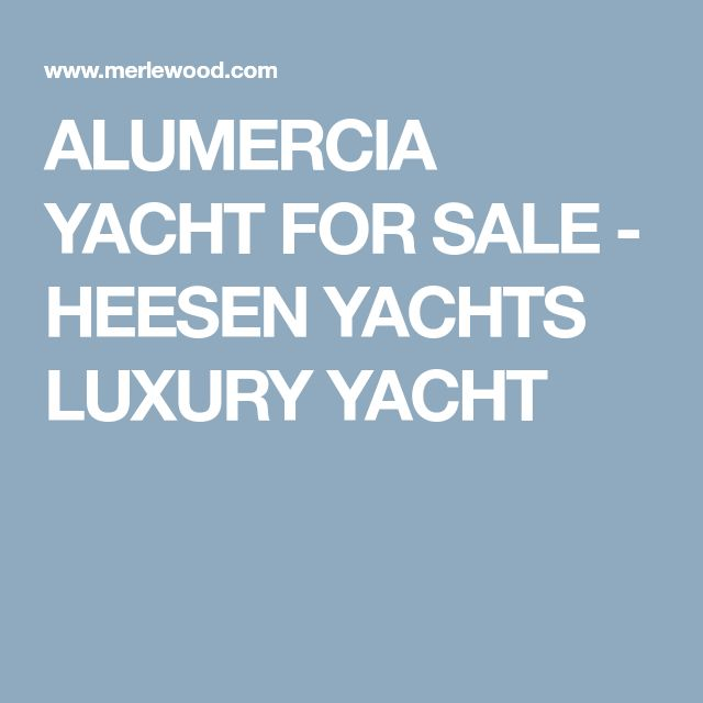 ALUMERCIA YACHT FOR SALE - HEESEN YACHTS LUXURY YACHT