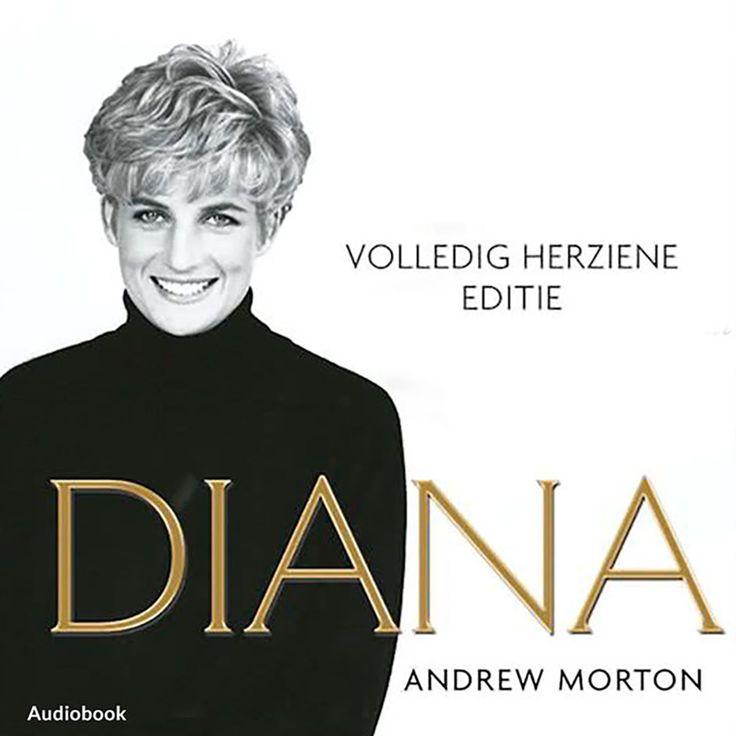 Diana, haar eigen verhaal | Andrew Morton: Herziene versie van de bestseller over het leven van Diana, waarin de Britse prinses openhartig…