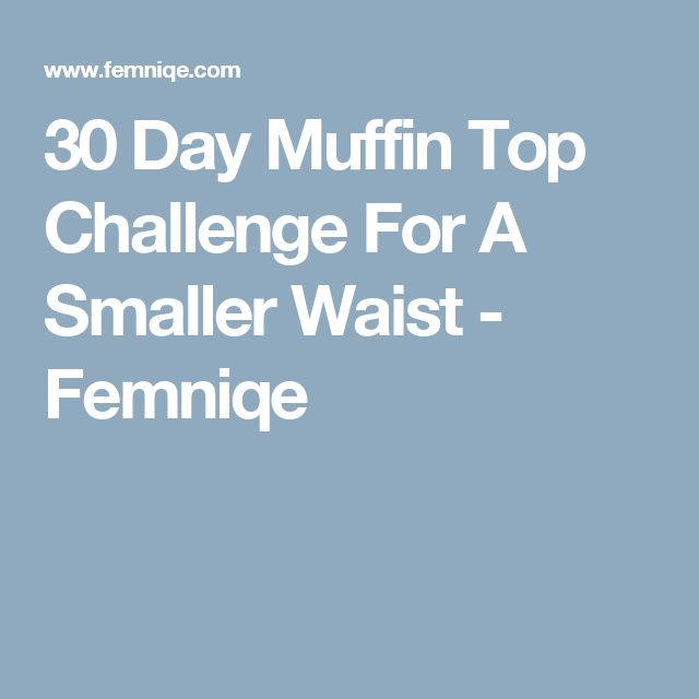 30 Day Muffin Top Challenge For A Smaller Waist - Femniqe