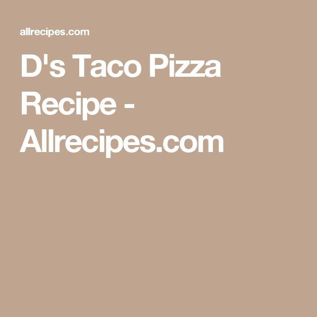 D's Taco Pizza Recipe - Allrecipes.com