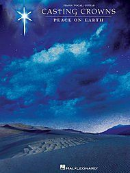 Casting Crowns - Peace on Earth - Piano/Vocal/Guitar Artist Songbook  All 10 Songs From The 2008 Holiday Release  Arranged For Piano And Guitar  Includes Lyrics  Standard Notaton  66 Pages