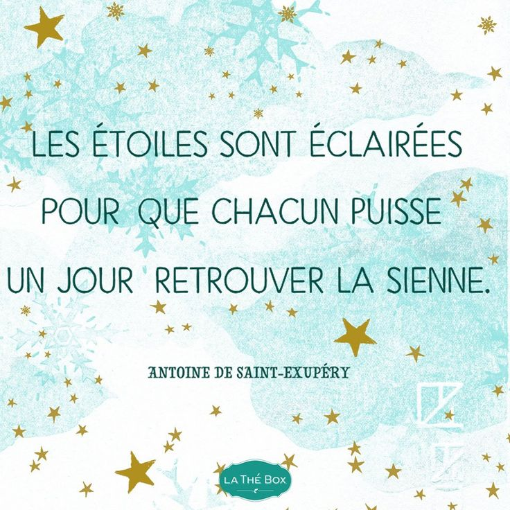 """In case your French is rusty, this translates to: """"The stars are lit so that everyone can find his own one day."""""""