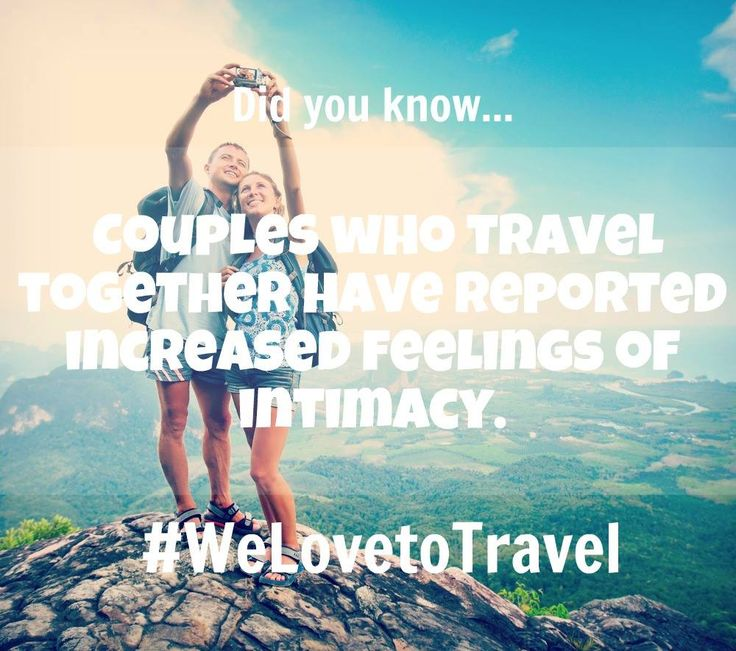 Did you know that couples who travel together have reported increased feelings of intimacy? So be sure to travel with your partner and enjoy every moment of your trips. #WeLovetoTravel