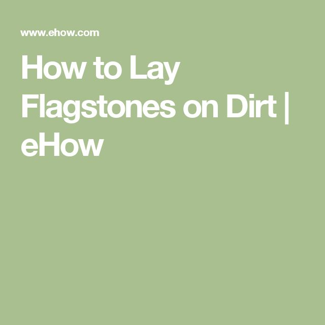 How to Lay Flagstones on Dirt | eHow