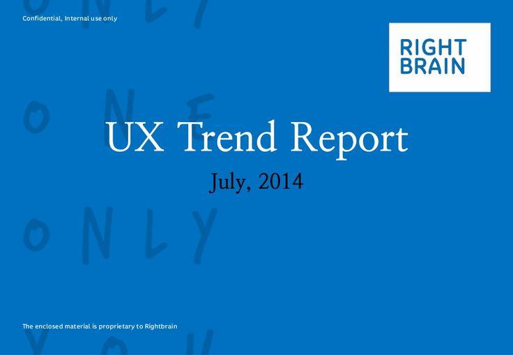 Rightbrain - UX trend report - July, 2014 by RightBrain via slideshare