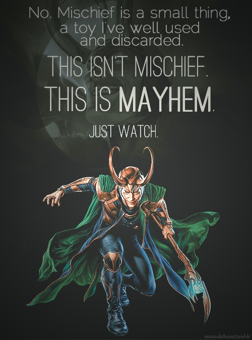 Just watch.Nerd, Quotes Love, Loki Laufeyson, Mayhem, Loki Quotes, Loki D, Tom Hiddleston