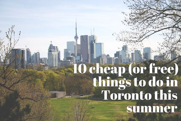 The Sydney Chronicles: 10 cheap (or free) things to do in Toronto this summer