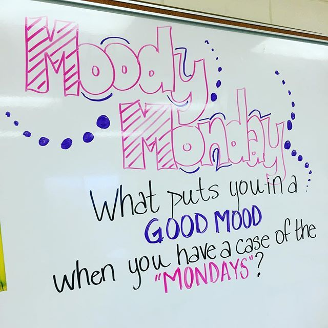 Moody Monday -- whiteboard wisdom                                                                                                                                                                                 More