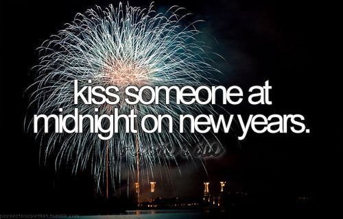 Kiss someone at midnight on New Years eve