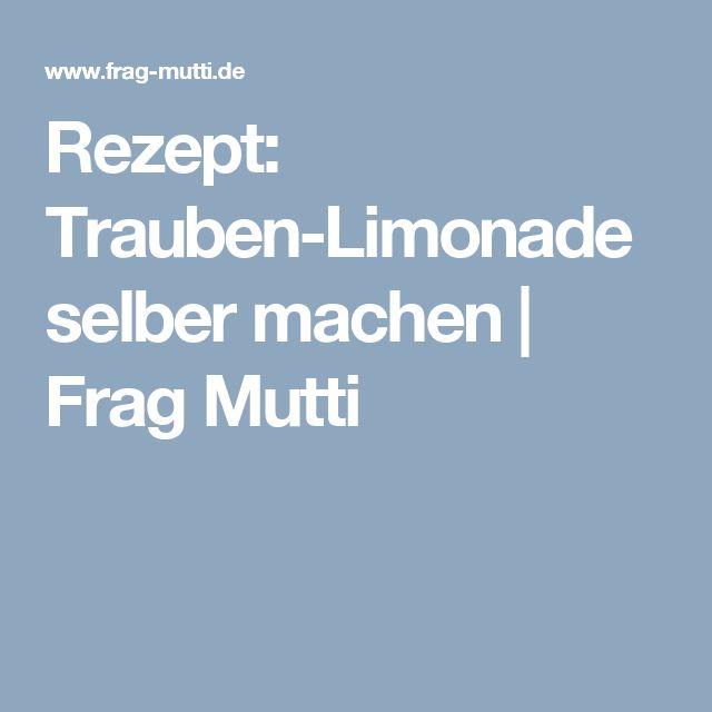 Rezept: Trauben-Limonade selber machen | Frag Mutti