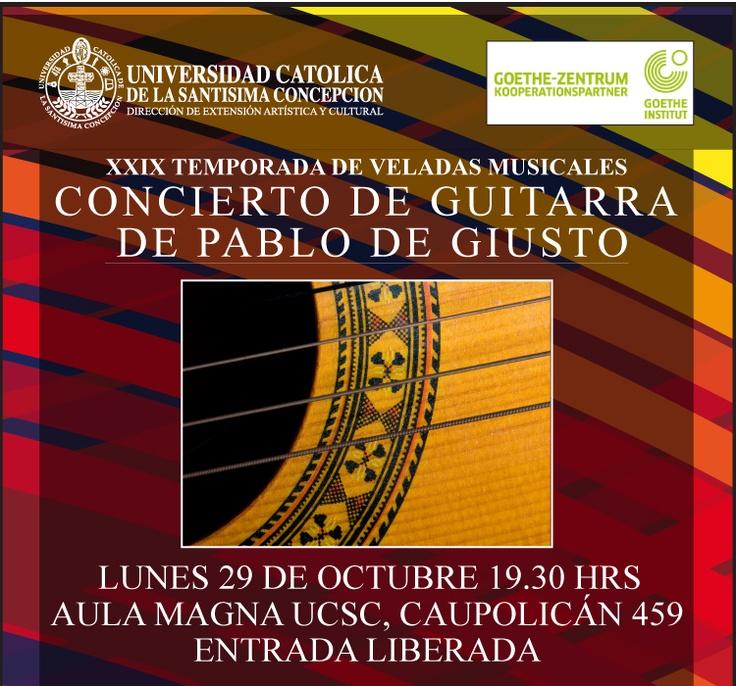 CONCIERTO DE GUITARRA DE PABLO DE GIUSTO - LUNES 29 DE OCTUBRE A LAS 19.30 hrs. AULA MAGNA UCSC, CAUPOLICÁN 459. ENTRADA LIBERADA ($0)
