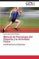 Manual de psicología del deporte y la actividad física : una mirada hacia el deportista / Carmen Gloria Astete Villalobos