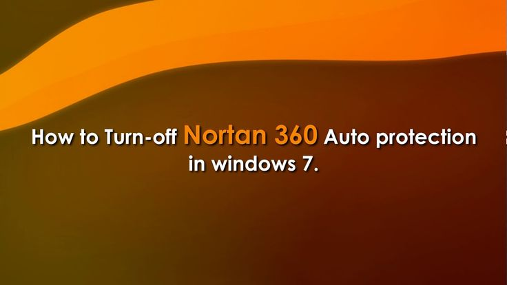 How to Turn off #Norton360 Auto Protection in Windows 7? Call 1-800-431-454 #Australia