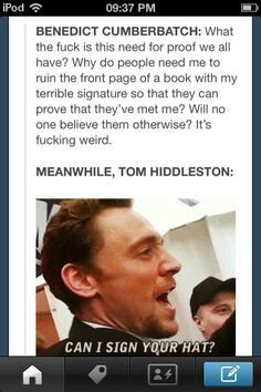 I love Benedict and Tom both (: I see Benedict as such a deep thinker, and he does what he believes. I see Tom as someone who loves life and is more of a lenient sort of soul, though he often seemingly becomes serious and thoughtful like Ben.