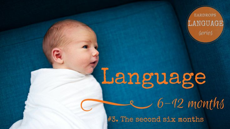 #3 in the eardrops language series considers language development during the second half of baby's first year. This is another period of truly impressive learning. Just like in the newborn days, babies are working hard during these months building the foundations of language, and it is all happening in parallel with many amazing physical accomplishments.