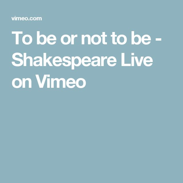 To be or not to be - Shakespeare Live on Vimeo
