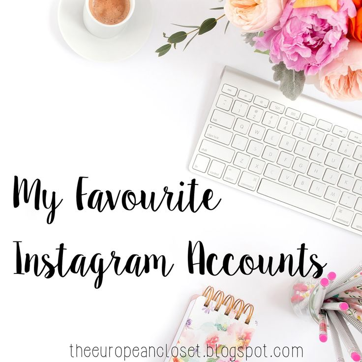 Here are my favourite Instagram accounts you should totally follow!