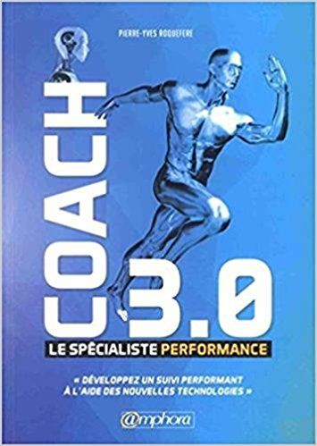 Coach 3.0 - Le Specialiste Performance - Pierre-Yves Roquefere