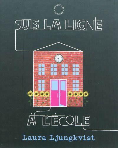 Suis la ligne à l'école - Un album avec des questions d'observation et une ligne à suivre page après page pour découvrir les différentes activités à l'école, dans la cour de récréation, etc./ Laura Ljungkvist