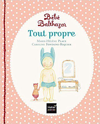 Amazon.fr - Tout propre - Marie-Hélène Place, Caroline Fontaine-Riquier - Livres