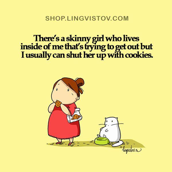 haha the poor skinny girl inside me never wins