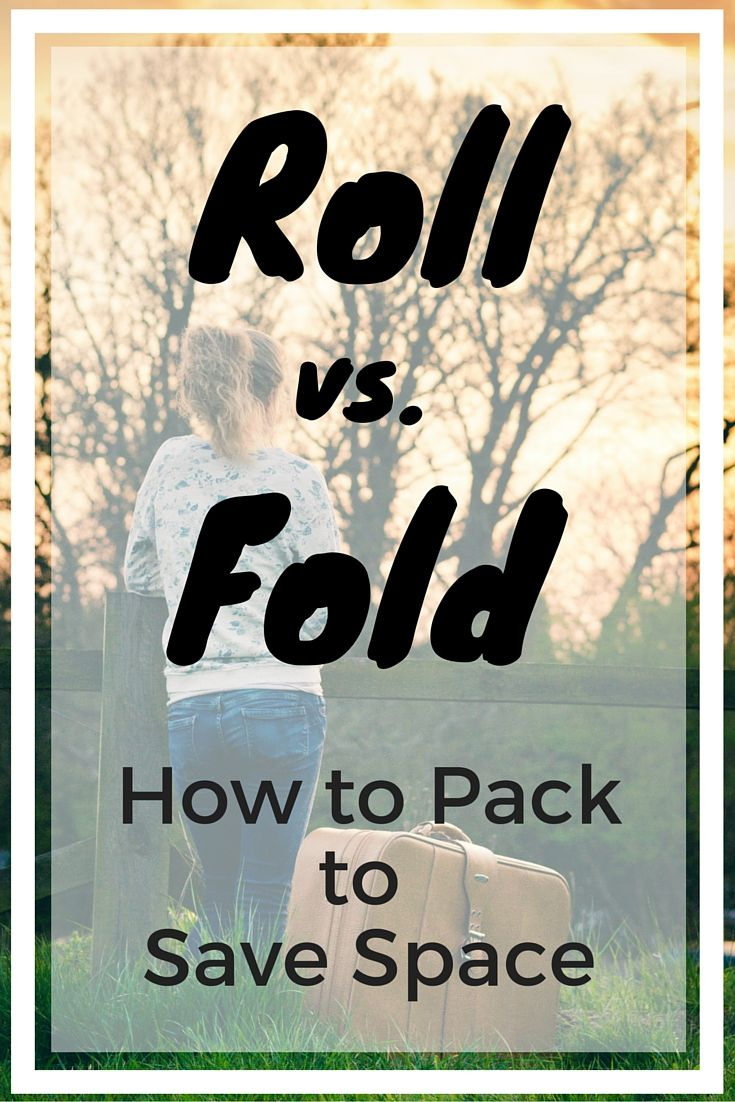 Roll Vs Fold What 39 S The Best Way To Pack To Save Space