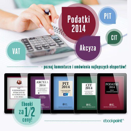 Podatki 2014, CIT, PIT, Akcyza, VAT - poznaj komentarze najlepszych ekspertów!  #podatki #vat #cit #pit #akcyza #finanse #ebooki #kindle