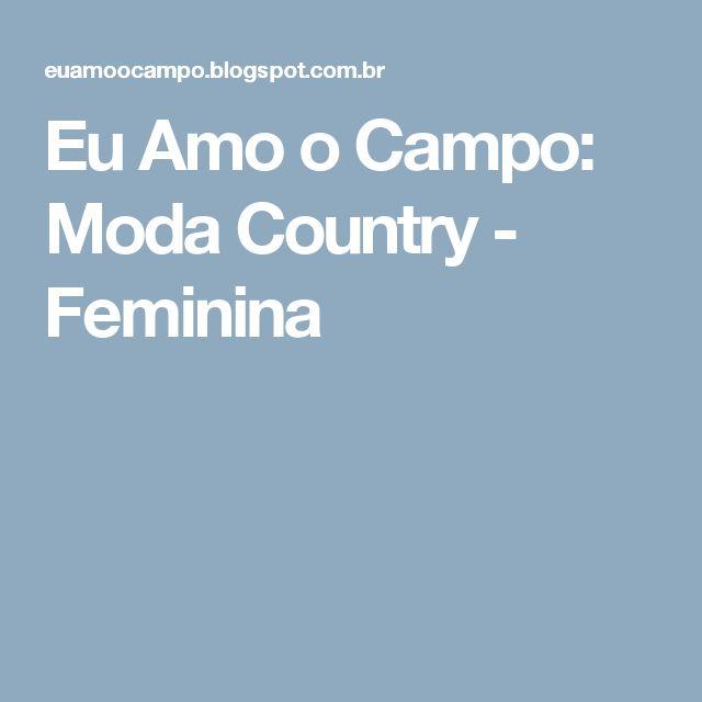 Eu Amo o Campo: Moda Country - Feminina