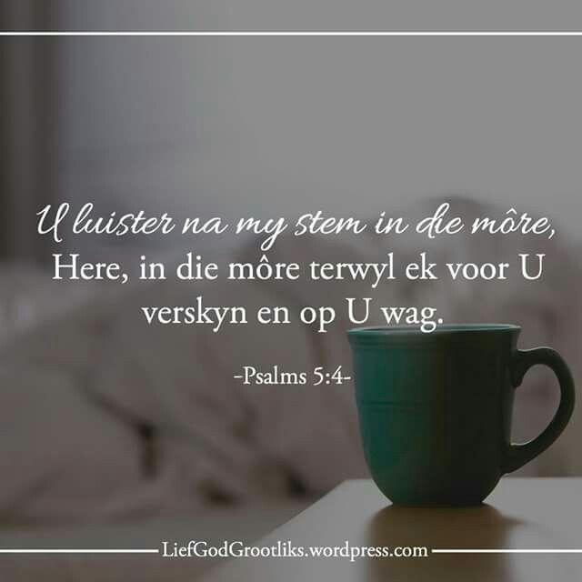 WEEK 8 - DAG 1 - 29 FEB 2016 – WANNEER MOET ONS BID?  MAANDAG – In die oggend  LEES: Psalm 5:4; Spreuke 8:17 SOAP: Psalm 5:4 U luister na my stem in die môre, Here, in die môre terwyl ek voor U verskyn en op U wag.