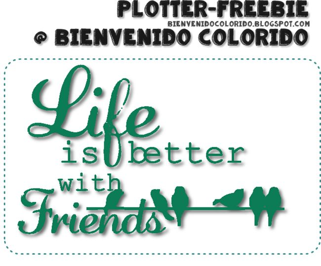 bienvenido colorido: Freebie: Life Is Better With Friends