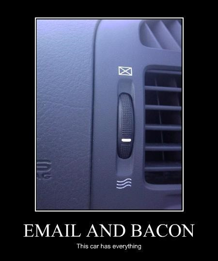Email and Bacon!