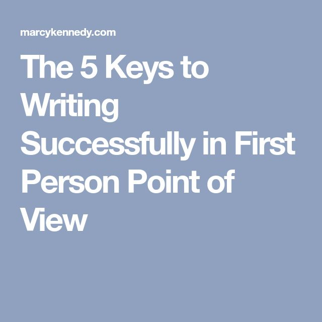 The 5 Keys to Writing Successfully in First Person Point of View