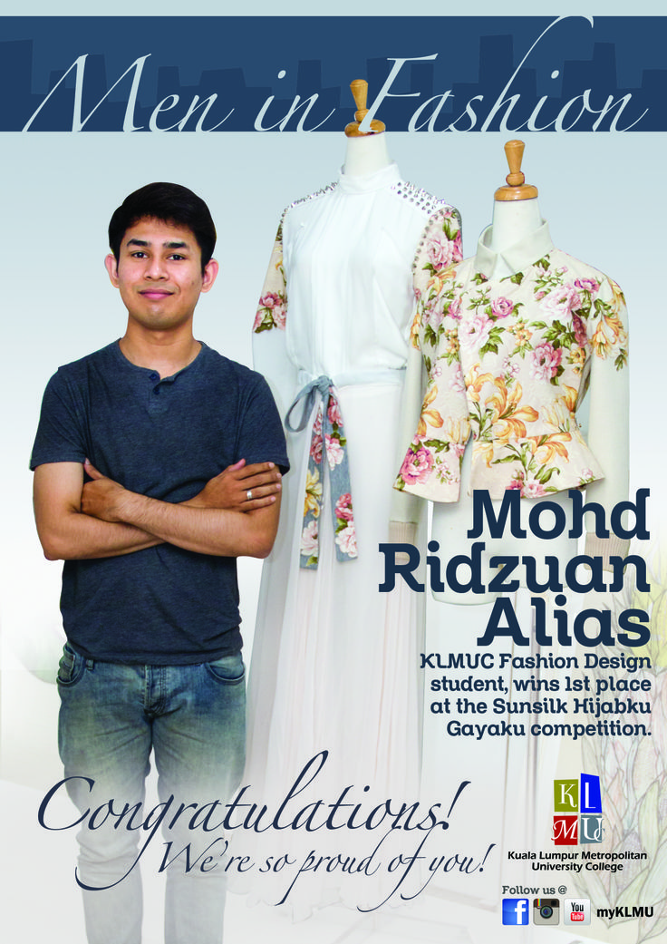 Congratulations to our very own home-grown Diploma in Fashion Design student, Mohd Ridhuan Alias.