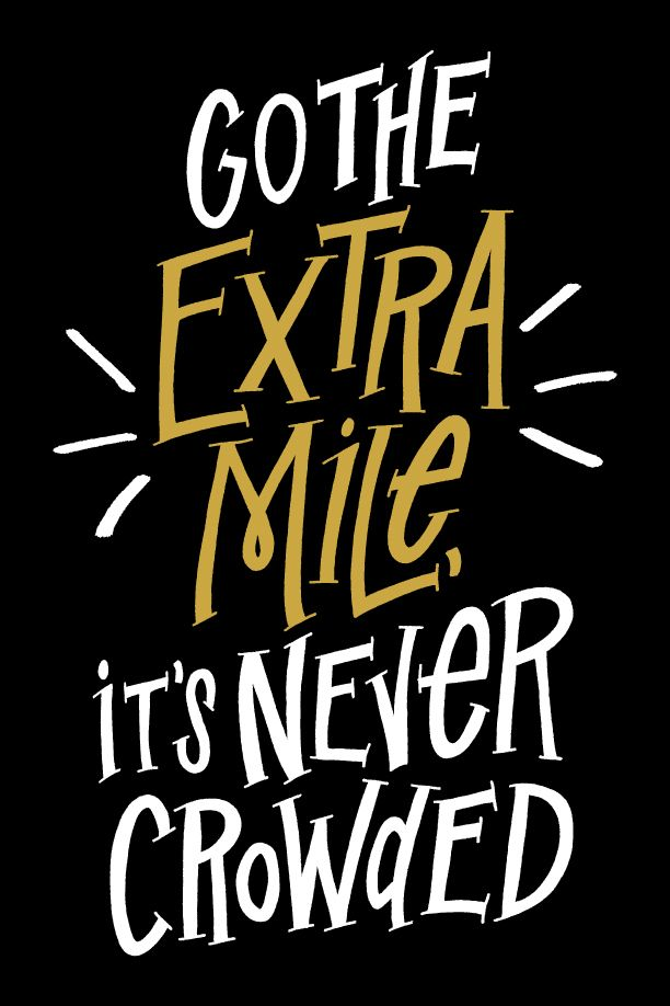 GO THE EXTRA MILE, IT'S NEVER CROWDED inspiring quote success