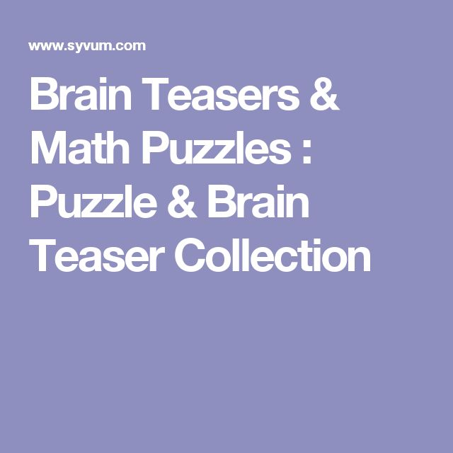 Brain Teasers & Math Puzzles : Puzzle & Brain Teaser Collection