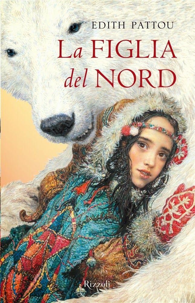East   Edith Pattou  Young Adult books Sognando tra le Righe: LA FIGLIA DEL NORD    Edith Pattou     Recensione