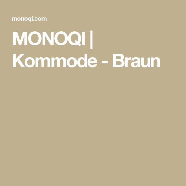 MONOQI   Kommode - Braun