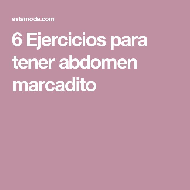 6 Ejercicios para tener abdomen marcadito