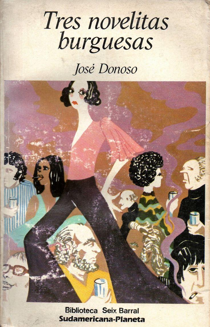 Tres novelitas burguesas. José Donoso (1924-1996). Premio Nacional de Literatura 1990.