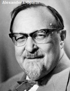 Alexander I. Oparin pada pembahasan Teori Asal Usul Kehidupan