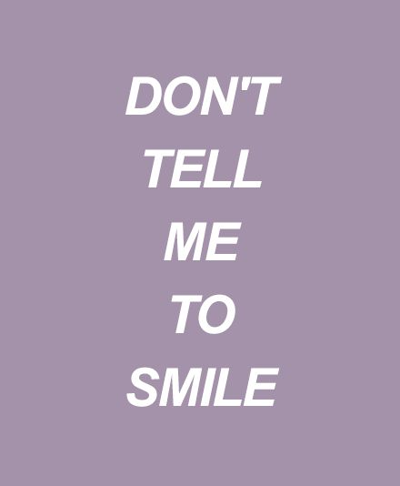"""""""I'll smile myself. I love smiling, you know. But if you tell me to smile, I will scissor stab you in the throat and smile at your corpse."""""""
